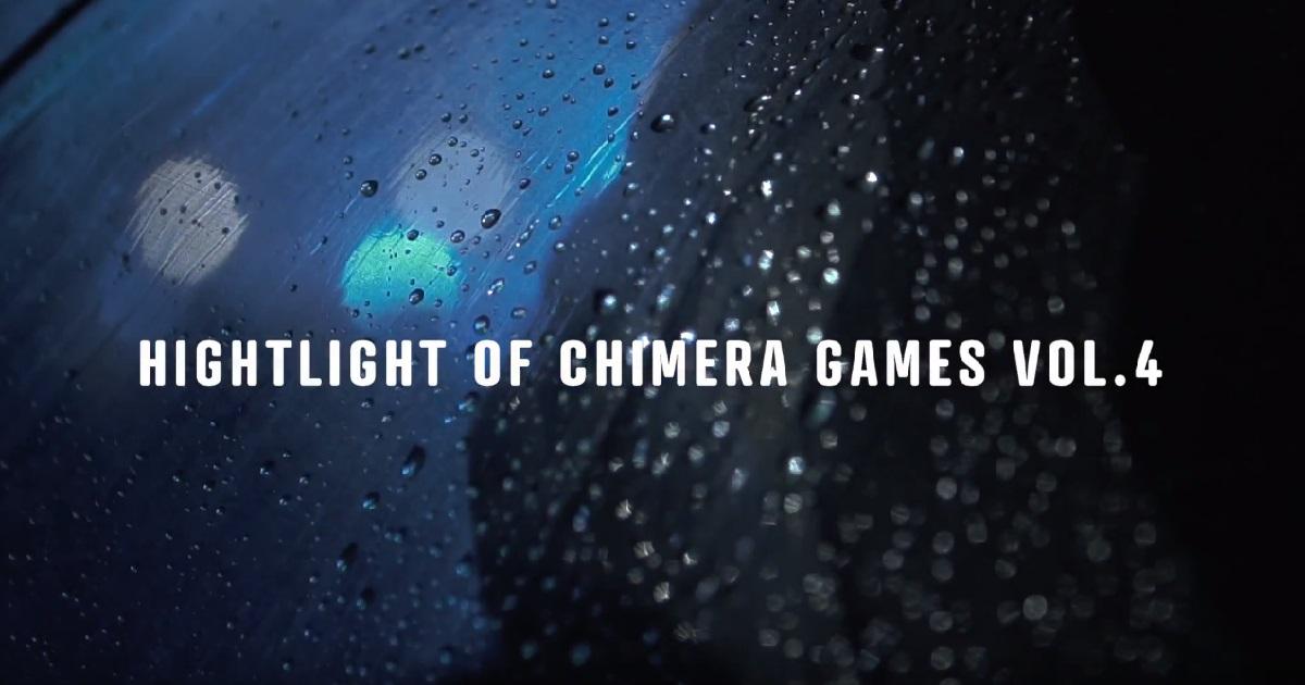 CHIMERA GAMESのアーカイブ画像:CHIMERA GAMES VOL.4 ハイライト動画サムネイル