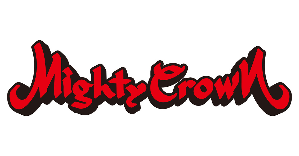 MIGHTY CROWN – the Far East Rulaz –